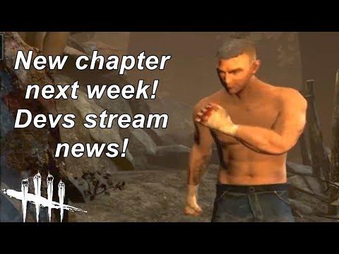 Dead By Daylight| New Chapter next week!  Devs stream news! HYPE!