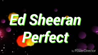 Ed Sheeran - Perfect ( lyrics )