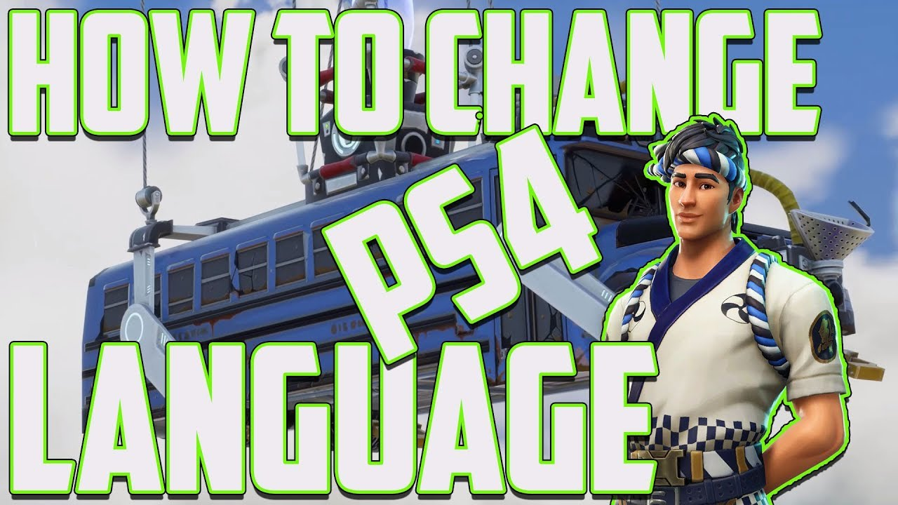 How to Change Language on Fortnite PS4 2019 (Language Changed All Games)