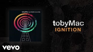 TobyMac - Ignition (Lyric Video)