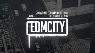 Olly James & TWIIG - Showtime (GIANTS Bootleg)
