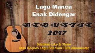 Lagu Luar Enak Didengar Acoustic 2017