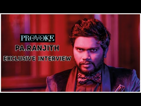 Kaala Director Gets Candid with Provoke   An Interview with Pa.Ranjith   Provoke TV