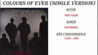 The Form - Colours of ever (Single version) (1989)