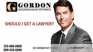 Louisiana Personal Injury Attorney | Should I Get a Lawyer | Get Gordon!