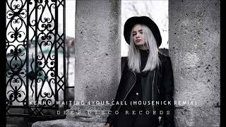 Kenno  - Waiting 4 Your Call Housenick Remix