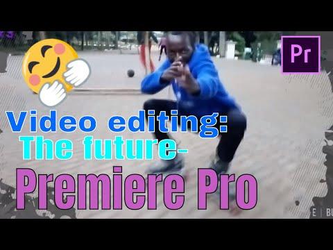Video editing: the future- Premeire Pro