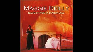 Watch Maggie Reilly Save It For A Rainy Day video