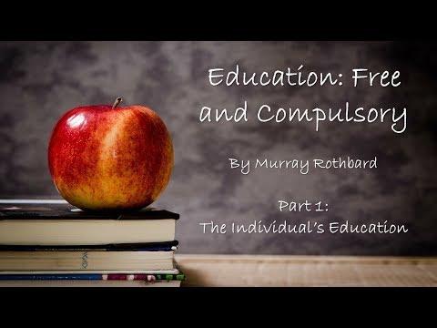 Education: Free and Compulsory (by Murray Rothbard) Part 1/3
