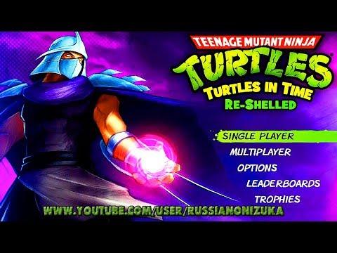 TMNT Turtles in time Re-Shelled - ПРОХОЖДЕНИЕ ЗА МИКЕЛАНЖЕЛО