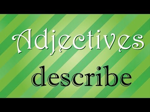 Adjectives Describe