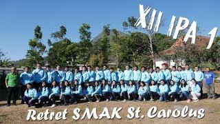 Retret Kelas XII IPA 1 SMAK St. Carolus Surabaya - Agustus 2017