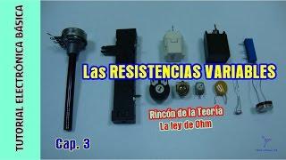 Tutorial #Electrónica Básica. Cap 03. Resistencias variables + Ley de Ohm