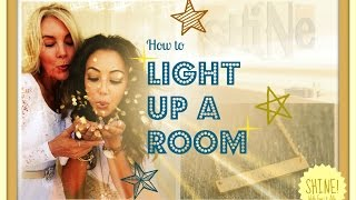 How To Light Up A Room...