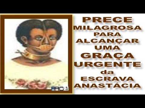 PRECE MILAGROSA PARA ALCANÇAR UMA GRAÇA URGENTE da ESCRAVA ANASTÁCIA theraio7