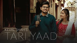 Tari Yaad | Keval Shah | Official Music | Ft. Shraddha Dangar | Latest gujarati song
