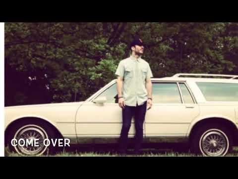 Come Over- Sam Hunt