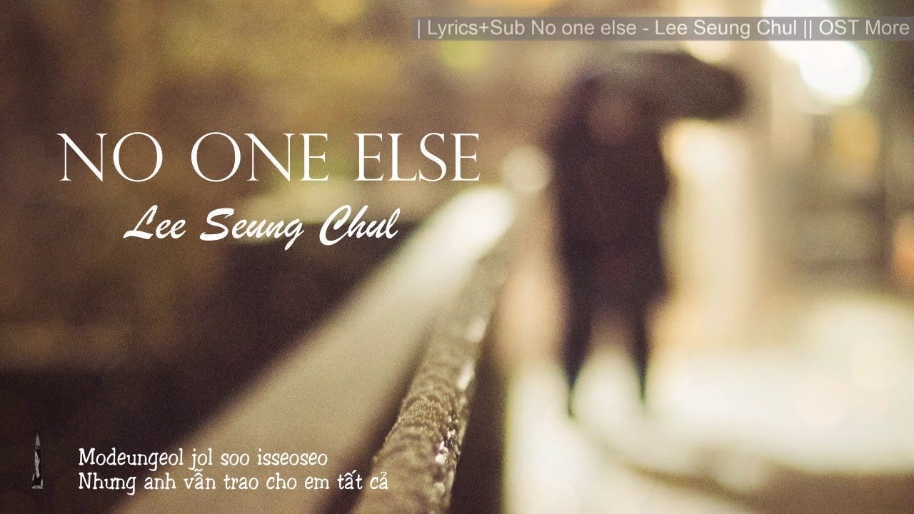 Download | Lyrics+Sub No one else - Lee Seung Chul || OST More than blue |