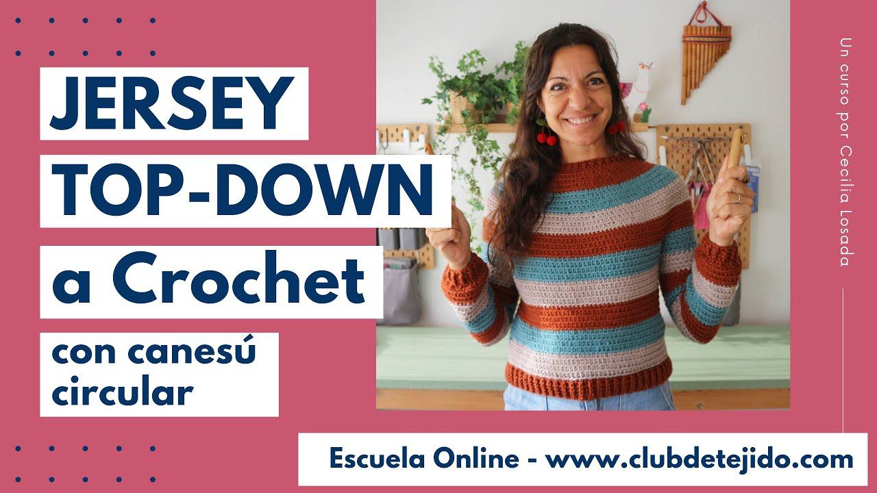 """🧶 CURSO """"JERSEY TOP-DOWN A CROCHET con canesú circular"""" por Cecilia Losada en Club de Tejido"""