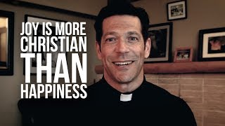 Why Joy Is More Christian Than Happiness