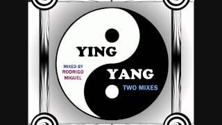 Ying Yang (2012) - Mixed by Rodrigo Miguel - YING VERSION