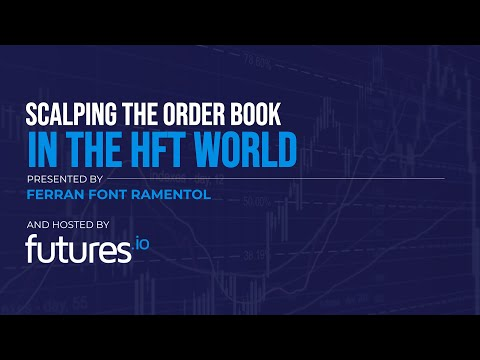 Scalping the Order Book in the HFT world w/Ferran Font Ramentol