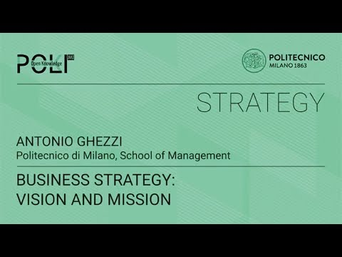 Business Strategy: vision and mission (Antonio Ghezzi)