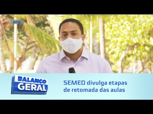 Protocolo sanitário: SEMED divulga etapas de retomada das aulas em Maceió