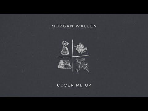 Cover Me Up Morgan Wallen