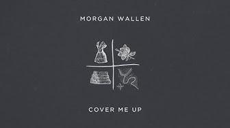 Morgan Wallen - Cover Me Up