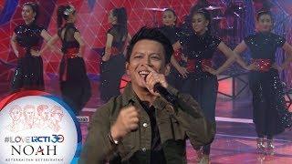 """I LOVE RCTI 30 NOAH - """"Raja Negriku""""  [8 AGUSTUS 2019]"""