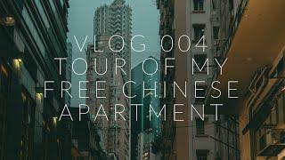 Vlog 004 | Tour of My Free Chinese Apartment | China Travel Vlog