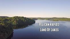 Pelican Rapids: Land Of Lakes