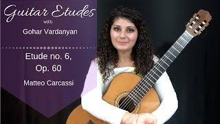 Etude 6, op 60 by Matteo Carcassi | Guitar Etudes with Gohar Vardanyan