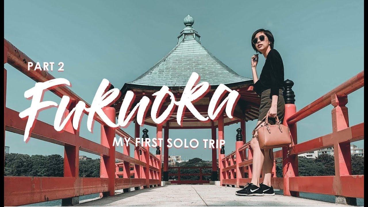 SOLO TRAVEL in FUKUOKA, JAPAN - Part 2