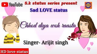 HeartTouchingStatus Arijit Singh | Chhod Diya | Bazaar Movie | Lyrical Full status