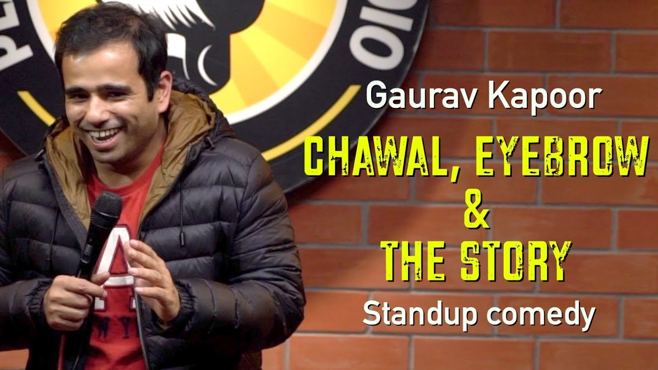 CHAWAL, EYEBROW & THE STORY | Gaurav Kapoor | Stand Up Comedy