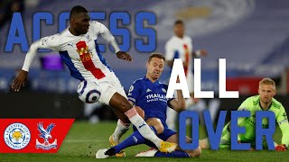 Leicester City 2-1 Crystal Palace | Access All Over
