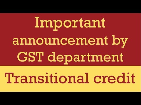 Important announcement by GST department for transitional credit by CA Mohit Goyal