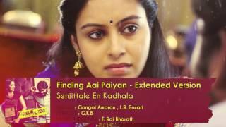 Senjittale En Kadhala -Finding Aai Paiyan (Extended Version) | F. Raj Bharath | Ezhil Durai