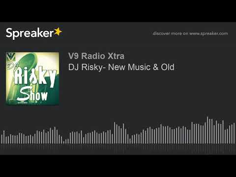 DJ Risky- New Music & Old (part 1 of 3)