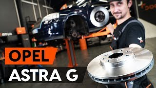 Montáž zadní a přední Brzdovy kotouc OPEL ASTRA G Hatchback (F48_, F08_): video zdarma