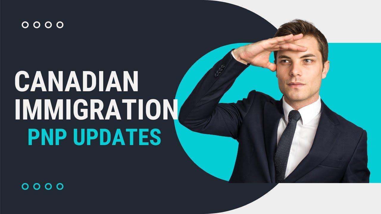 CANADA PNP UPDATES |  PNP PROGRAM CANADA 2021 | CANADA EXPRESS ENTRY MAY 2021 UPDATES | CIC NEWS