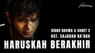 Download Ridho Rhoma & Sonet 2 Band - Haruskah Berakhir (Original Version) | Ost. Sajadah Ka'bah