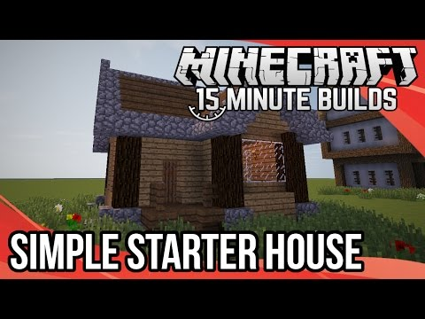 Minecraft 15-Minute Builds: Simple Starter House