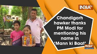 Chandigarh Hawker Thanks PM Modi for Mentioning his Name in 'Mann ki Baat'