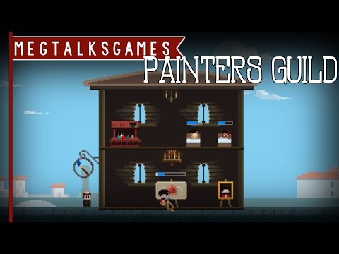 MegTalksGames: Painters Guild [First Impressions]