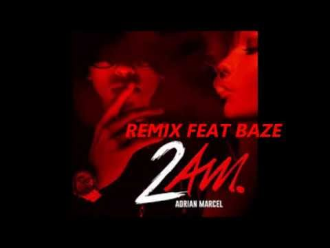 Adrian Marcel - 2AM. ft. Baze