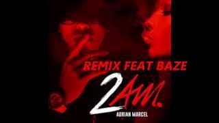 Adrian Marcel - 2AM. ft. Baze