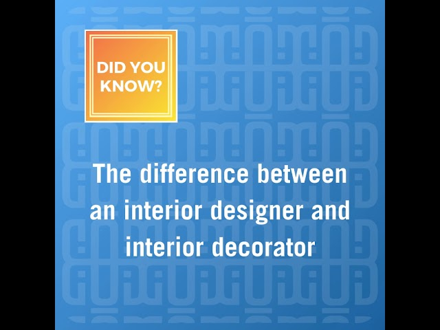 Do you know the difference between an interior designer and an interior decorator?